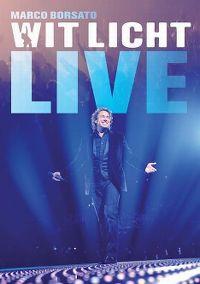 Cover Marco Borsato - Wit licht - Live [DVD]